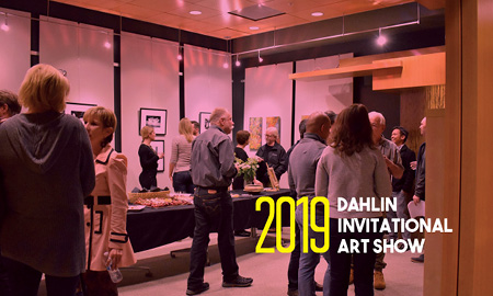 2019 DAHLIN Invitational Art Show