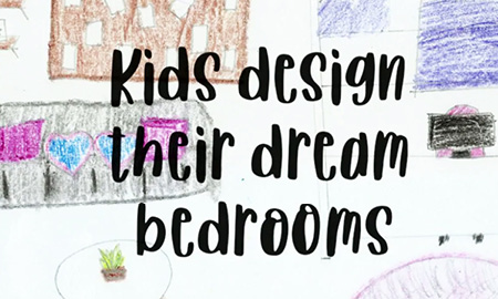 Kids Design Their Dream Bedrooms