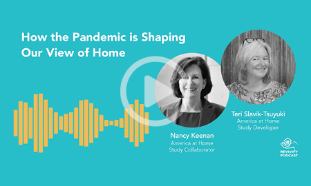 How the Pandemic Is Shaping Our View of Home